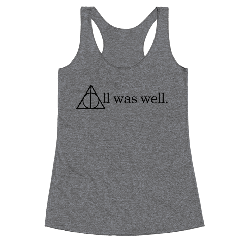 All Was Well Racerback Tank Top
