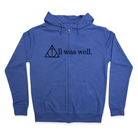 All Was Well Zip Hoodie