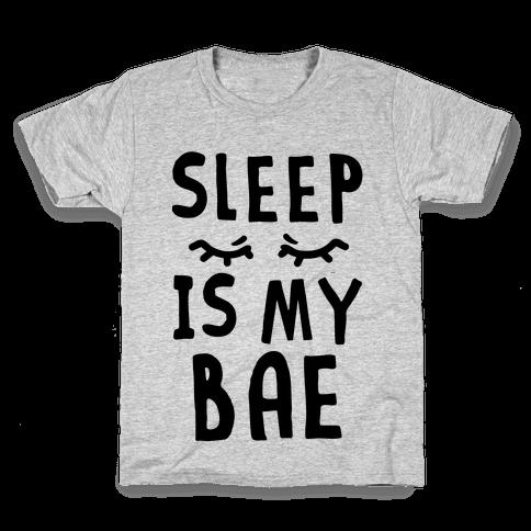 Sleep is Bae Kids T-Shirt