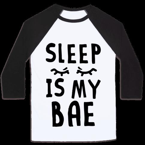 Sleep is Bae Baseball Tee