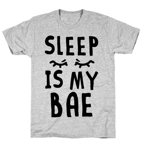 Sleep is Bae Mens T-Shirt