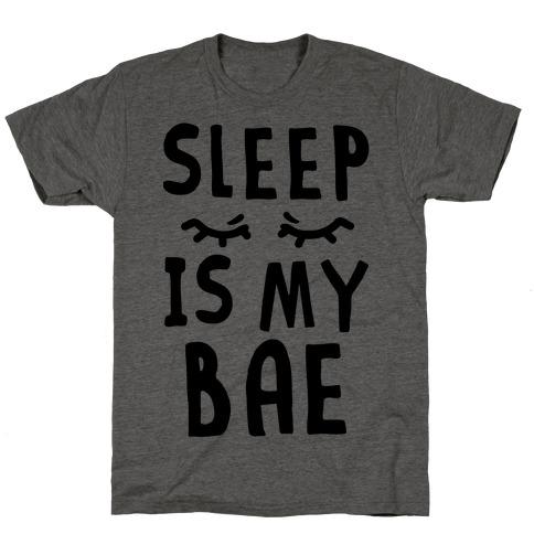 Sleep is Bae T-Shirt
