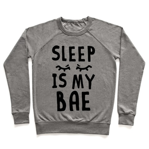 Sleep is Bae Pullover