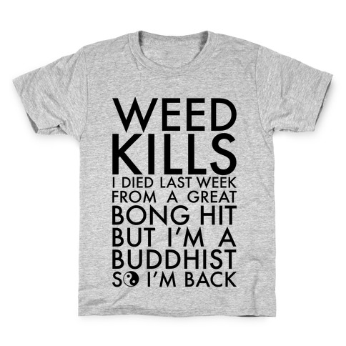 Weed Kills Kids T-Shirt
