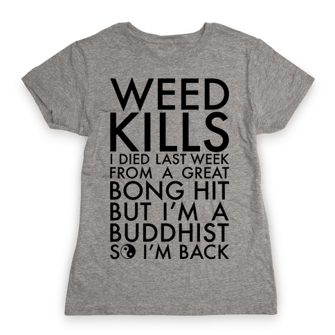 Weed Kills Womens T-Shirt