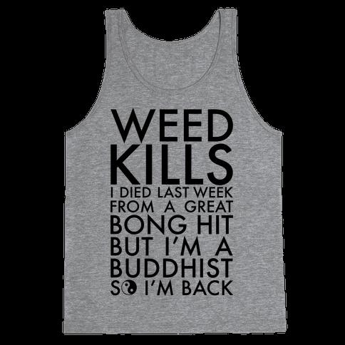 Weed Kills Tank Top
