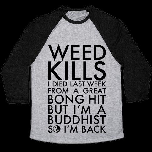 Weed Kills Baseball Tee