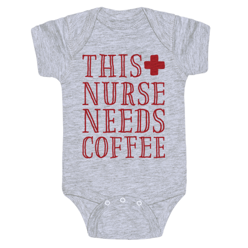 This Nurse Needs Coffee  Baby Onesy