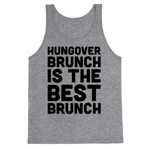 Hungover Brunch Is The Best Brunch Tank Top