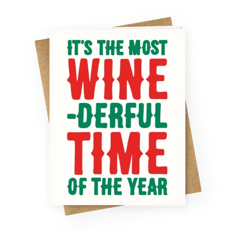 It's The Most Wine-derful Time of the Year Greeting Card