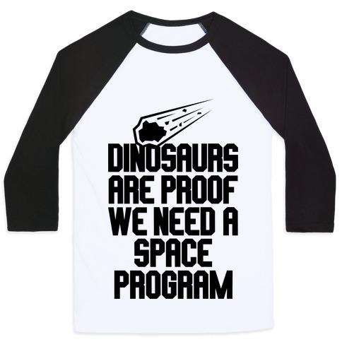 We Need A Space Program Baseball Tee