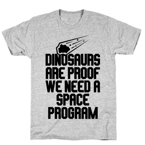 We Need A Space Program T-Shirt