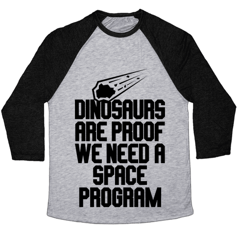 We Need A Space Program Baseball Tee