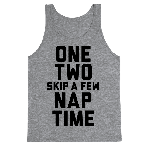 One, Two, Skip A Few, Nap Time Tank Top