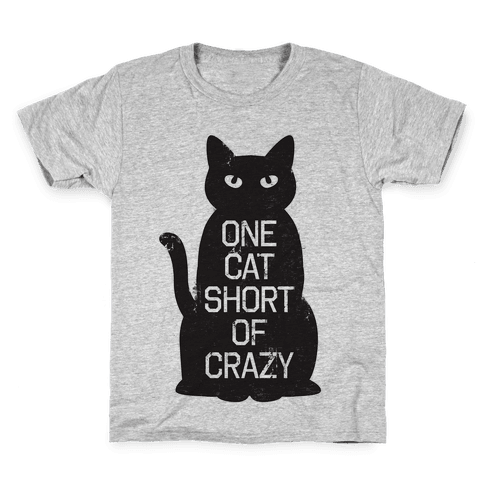 One Cat Short of Crazy Kids T-Shirt