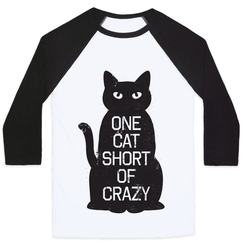 One Cat Short of Crazy Baseball Tee