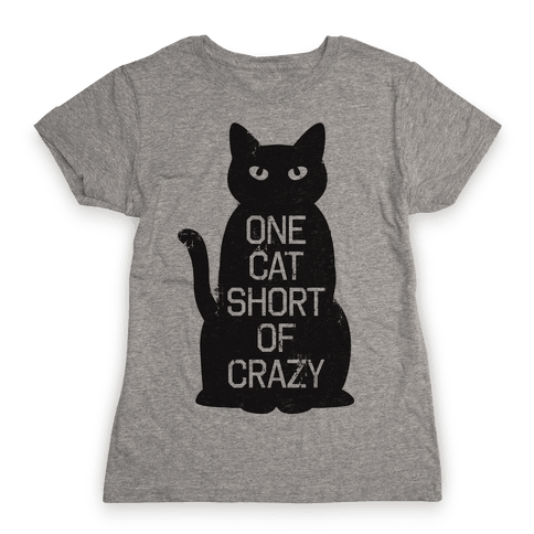 One Cat Short of Crazy Womens T-Shirt