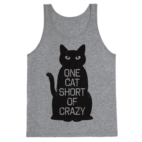 One Cat Short of Crazy Tank Top