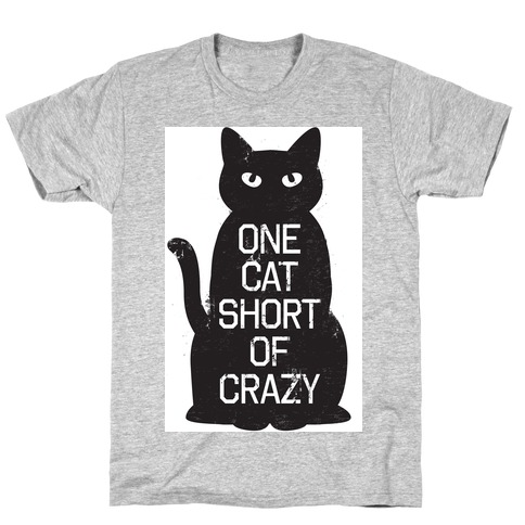 2e70c8268530b One Cat Short of Crazy T-Shirt