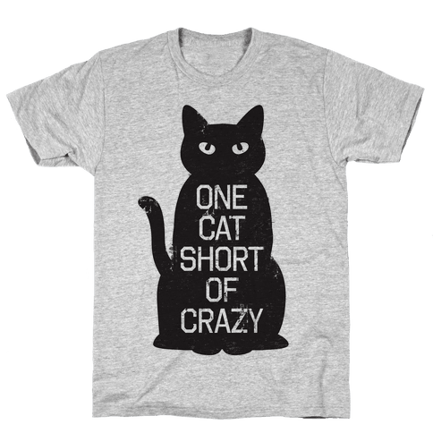 One Cat Short of Crazy Mens T-Shirt