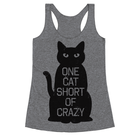 One Cat Short of Crazy Racerback Tank Top