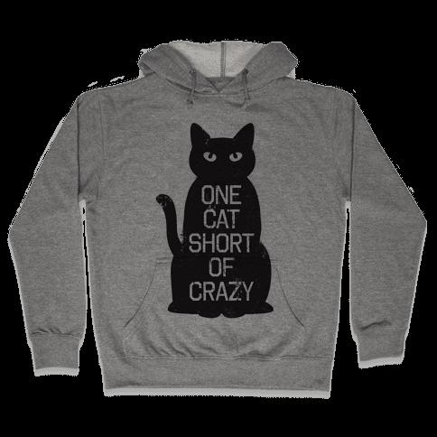 One Cat Short of Crazy Hooded Sweatshirt