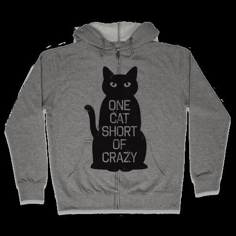 One Cat Short of Crazy Zip Hoodie