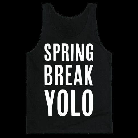 Spring Break Yolo Tank Top