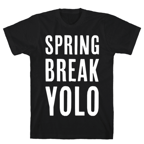 Spring Break Yolo Mens T-Shirt