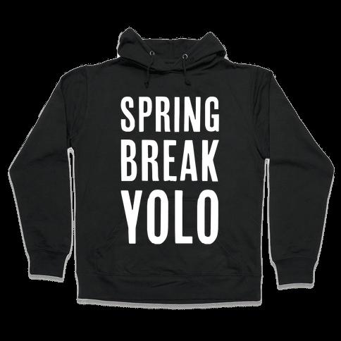 Spring Break Yolo Hooded Sweatshirt