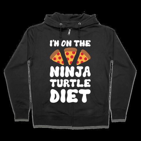 I'm On The Ninja Turtle Diet Zip Hoodie