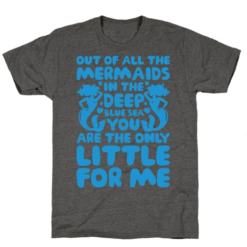 My Little Is The Only Mermaid For Me T-Shirt