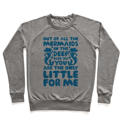 My Little Is The Only Mermaid For Me Pullover