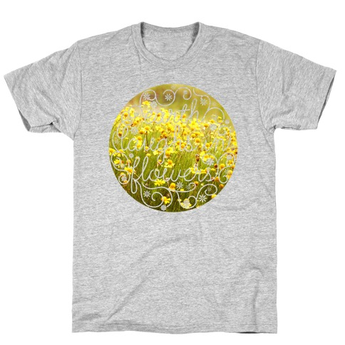 Earth Laughs In Flowers (Emerson Quote) T-Shirt