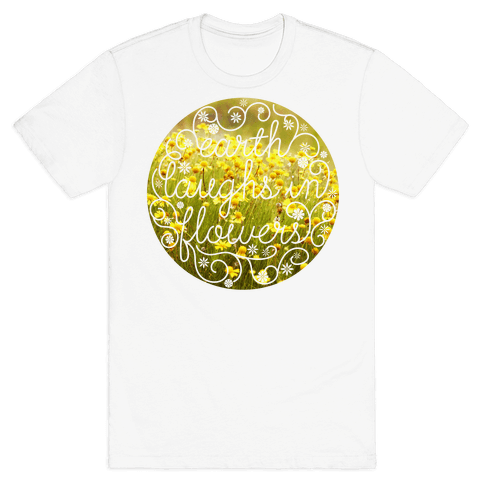 Earth Laughs In Flowers (Emerson Quote) Mens T-Shirt