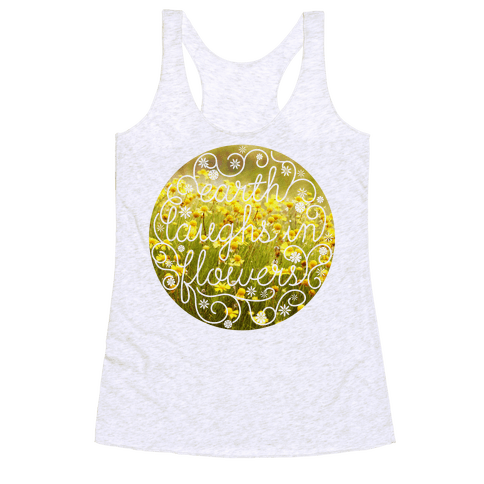 Earth Laughs In Flowers (Emerson Quote) Racerback Tank Top