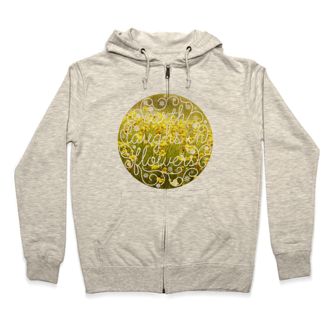Earth Laughs In Flowers (Emerson Quote) Zip Hoodie