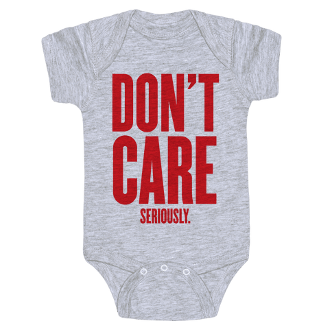 Don't Care (Seriously) Baby Onesy