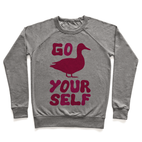 Go Duck Yourself Pullover