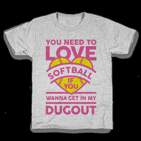 You Need To Love Softball Kids T-Shirt