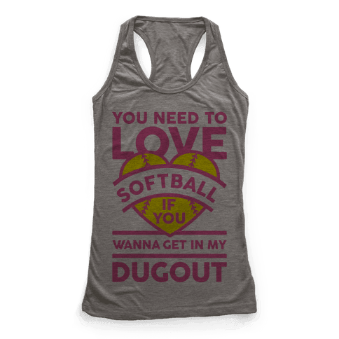You Need To Love Softball Racerback Tank Top