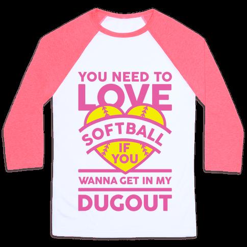 You Need To Love Softball