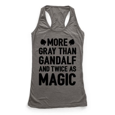 More Gray Than Gandalf Racerback Tank Top