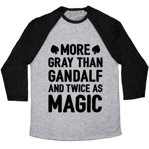 More Gray Than Gandalf Baseball Tee