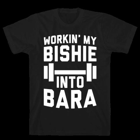 Workin' My Bishie Into Bara Mens T-Shirt