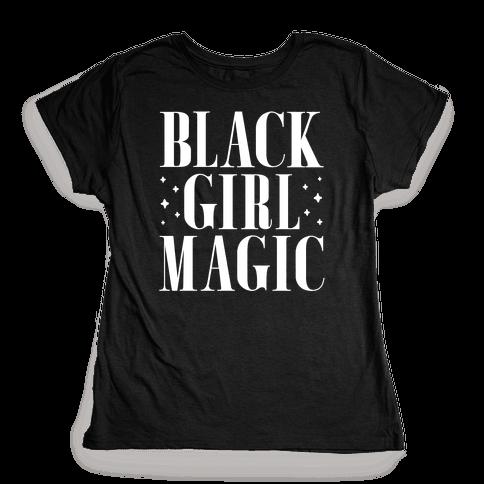 Black Girl Magic Womens T-Shirt