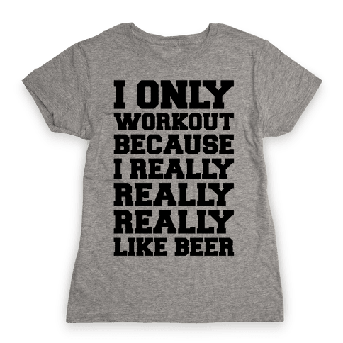 Beer Workout Womens T-Shirt