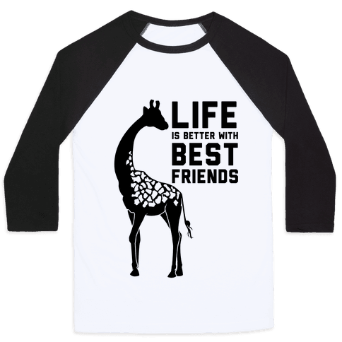 Life Is Better With Best Friends a Baseball Tee