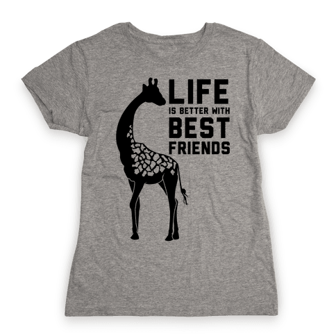 Life Is Better With Best Friends a Womens T-Shirt