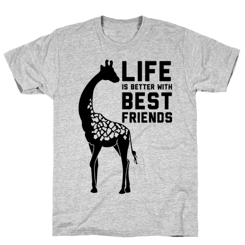 Life Is Better With Best Friends a Mens T-Shirt